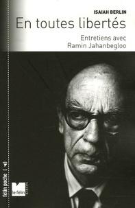 Isaiah Berlin et Ramin Jahanbegloo - En toutes libertés.