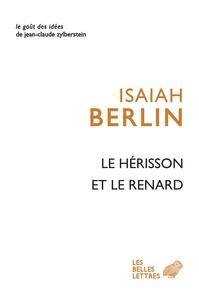 Isaiah Berlin - Le hérisson et le renard - Essai sur la vision de l'Histoire de Tolstoï.