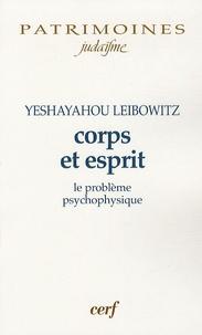 Isaïe Leibowitz - Corps et esprit - Le problème psycho-physique.