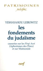 Isaïe Leibowitz - Les fondements du judaïsme - Causeries sur les Pirké Avot (Aphorismes des Pères) et sur Maïmonide.