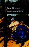 Isak Dinesen - Sombras en la hierba.
