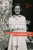 Isaline Bourgenot Dutru - L'empreinte du paradis - Chiara Lubich et les premiers témoins de la spiritualité de l'unité.