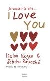 Isalou Regen et Sabchu Rinpoché - Je voulais te dire... I love you.