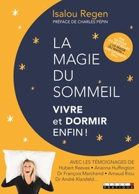 La magie du sommeil- Vivre et dormir enfin ! - Isalou Regen |