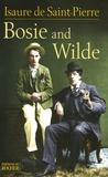 Isaure de Saint Pierre - Bosie and Wilde - La vie après la mort d'Oscar Wilde.