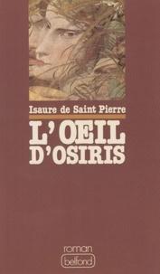 Isaure de Saint Pierre - L'êil d'Osiris.