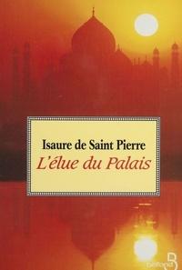 Isaure de Saint Pierre - L'élue du palais.