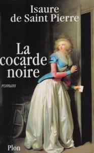 Isaure de Saint Pierre - La cocarde noire.