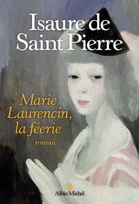 Téléchargez des livres gratuits en ligne pour nook La Féerie Marie Laurencin iBook RTF CHM 9782226448514 en francais