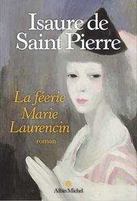 Isaure de Saint Pierre - La féerie - Marie Laurencin.