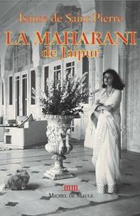 Isaure de Saint Pierre - La Maharani de Jaipur.
