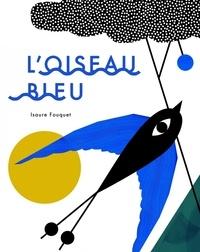Isaure Fouquet - L'oiseau bleu.