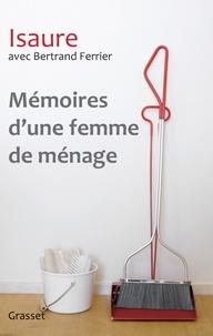 Isaure et Bertrand Ferrier - Mémoires d'une femme de ménage.
