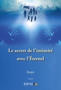 Isaya - Le secret de l'intimité avec l'Éternel.