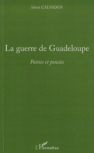 Isbert Calvados - La guerre de Guadeloupe - Poésies et pensées.