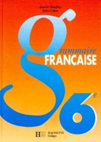 Isdey Cohen et Annick Mauffrey - FRANCAIS 6EME GRAMMAIRE FRANCAISE. - Edition 1992.