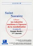 ISEMAR - Les industries maritimes à l'épreuve de la mondialisation - Compte rendu 1ère journée du colloque, Saint-Nazaire, 13 octobre 1999, édition bilingue français-anglais.