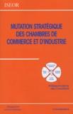 ISEOR - Mutation stratégique des chambres de commerce et d'industrie.