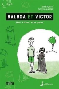 Isha Bottin - Balboa et Victor. - Mon chien, mes yeux.