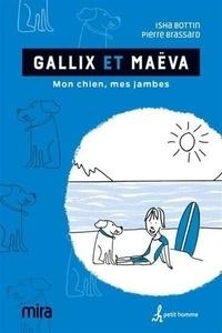 Isha Bottin et Pierre Brassard - Gallix et Maëva - Mon chien, mes jambes.