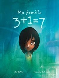 Isha Bottin et Gaspard Talmasse - Ma famille 3+1=7.