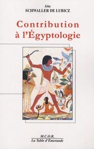 Isha Schwaller de Lubicz - Contribution à l'Egyptologie.