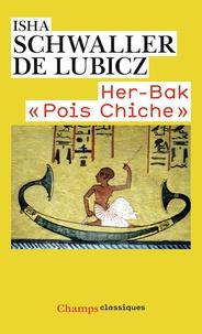 """Isha Schwaller de Lubicz - Her-Bak """"Pois Chiche"""" - Visage vivant de l'ancienne Egypte."""