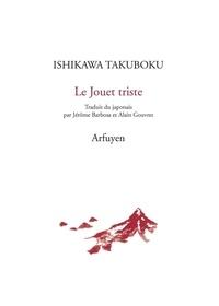 Ishikawa Takuboku - Le jouet triste.