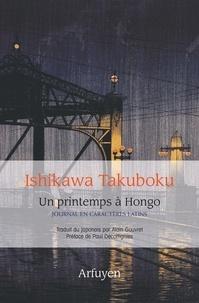 Ishikawa Takuboku - Un printemps à Hongo - Journal en caractères latins 7 avril - 16 juin 1909.