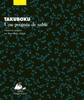 Ishikawa Takuboku et Yves Marie ALLIOUX - Une poignée de sable.