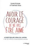 Ishiro Kishimi et Fumitake Koga - Avoir le courage de ne pas être aimé.