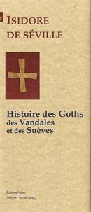 Isidore de Séville - Histoire des Goths, des Vandales et des Suèves.