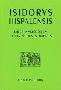Isidore de Séville - Le livre des nombres - Liber Numerorum, édition bilingue français-latin.