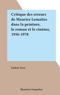 Isidore Isou - Critique des erreurs de Maurice Lemaître dans la peinture, le roman et le cinéma, 1956-1978.