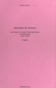 Isidore Isou - Histoire du roman (1). Des origines au roman hypergraphique et infinitésimal (1944-1989).