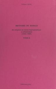 Isidore Isou - Histoire du roman (2). Des origines au roman hypergraphique et infinitésimal, 1944-1989.