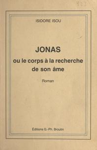 Isidore Isou - Jonas - Ou Le corps à la recherche de son âme.