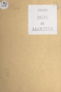 Isidore Isou - Les différences entre le système rigoureux et profond de l'économie nucléaire et l'ersatz sociologique sous-sous-freudiste et sous-sous-marxiste de Herbert Marcuse.