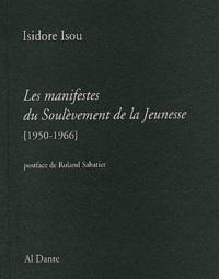 Isidore Isou - Les manifestes du Soulèvement de la Jeunesse (1950-1966).