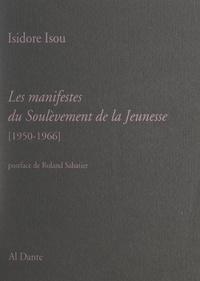 Isidore Isou et Roland Sabatier - Les manifestes du soulèvement de la jeunesse - 1950-1966.