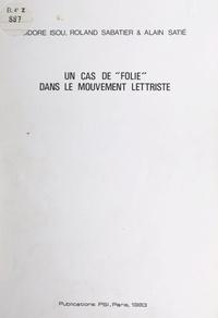 """Isidore Isou et Roland Sabatier - Un cas de """"folie"""" dans le mouvement lettriste."""