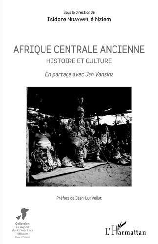 Isidore Ndaywel è Nziem - Afrique centrale ancienne - Histoire et culture - En partage avec Jan Vansina.