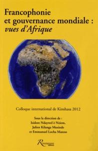 Isidore Ndaywel è Nziem et Julien Kilanga Musinde - Francophonie et gouvernance mondiale - Actes du colloque international tenu à Kinshasa du 23 au 25 mai 2012.