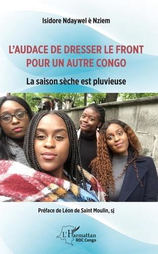 Isidore Ndaywel è Nziem - L'audace de dresser le front pour un autre Congo - La saison sèche est pluvieuse.