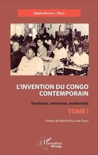 Isidore Ndaywel è Nziem - L'invention du Congo contemporain - Traditions, mémoires, modernités Tome 1.