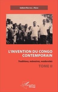Isidore Ndaywel è Nziem - L'invention du Congo contemporain - Traditions, mémoires, modernités Tome 2.