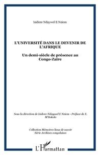 Isidore Ndaywel è Nziem - L'Université dans le devenir de l'Afrique : un demi-siècle de présence au Congo-Zaïre.