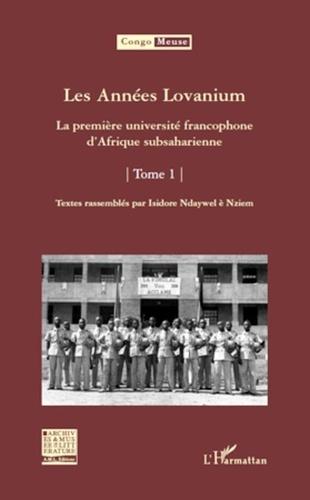 Isidore Ndaywel è Nziem - Les Années Lovanium - La première université francophone d'Afrique subsaharienne Tome 1.