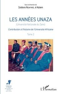 Isidore Ndaywel è Nziem - Les années Unaza (Université nationale du Zaïre) - Contribution à l'histoire de l'Université Africaine Tome 2.