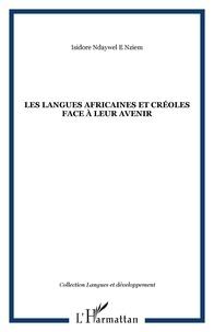 Isidore Ndaywel è Nziem - Les langues africaines et créoles face à leur avenir.